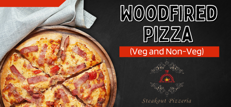 Steakout Pizza invites you to relish your taste buds with WOODFIRED PIZZAs